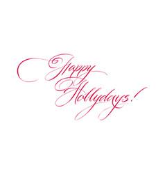 happy holidays handwritten lettering vector image
