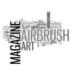 Airbrush art magazines text word cloud concept vector
