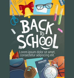 back to school stationery on chalkboard poster vector image