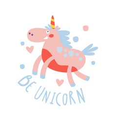 Cute cartoon flying unicorn be unicorn colorful vector
