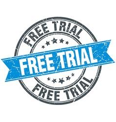 Free trial blue round grunge vintage ribbon stamp vector