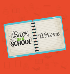 Notebook school with back to school message vector