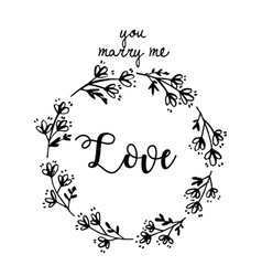 You marry me love flower crown white background ve vector