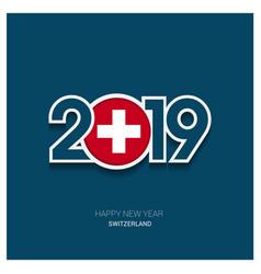 2019 switzerland typography happy new year vector