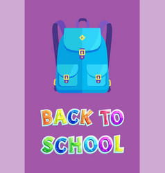 Back to school poster with fashionable rucksack vector