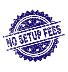 Grunge textured no setup fees stamp seal vector