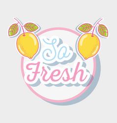 so fresh summer with lemons cartoons vector image
