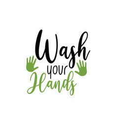 virus quote lettering typography wash your hands vector image