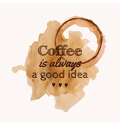 With Coffee is always a good idea phrase a vector
