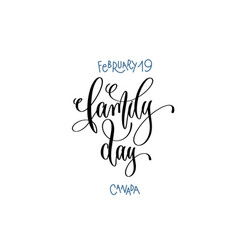 February 19 - family day - canada hand lettering vector