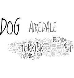 Airedale dog pet terrier text word cloud concept vector