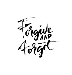 forgive and forget hand drawn dry brush lettering vector image