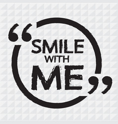 smile with me lettering design vector image