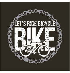 Lets ride bike round chain retro style dark vector