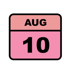 August 10th date on a single day calendar vector