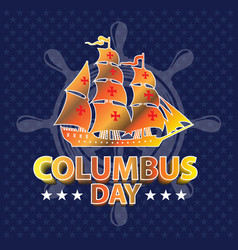 Happy columbus day gold ship on stars pattern vector