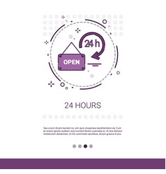 Open 24 hours working time label web banner with vector