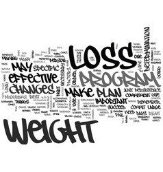 what makes weight loss effective text word cloud vector image vector image
