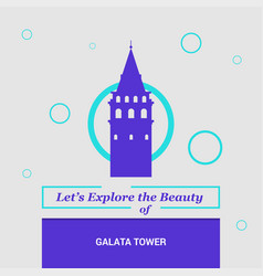 lets explore the beauty of galata tower istanbul vector image