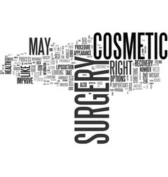is cosmetic surgery right for you text background vector image