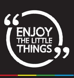 enjoy the little things lettering design vector image