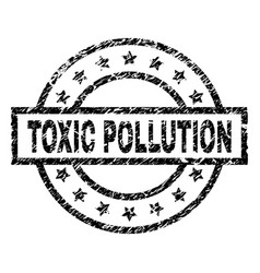 Grunge textured toxic pollution stamp seal vector