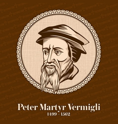 peter martyr vermigli was an italian-born reformed vector image