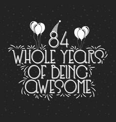 84 years birthday and years anniversary vector image
