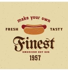 Finest American Hot Dog Vintage Card vector image