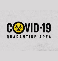 covid-19 quarantine area lettering concept sign vector image