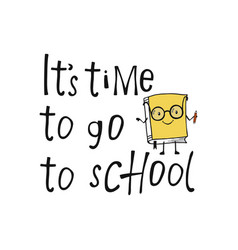 its time to go to school vector image