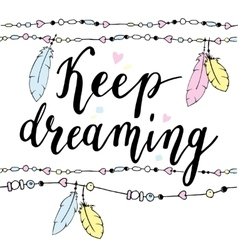 Keep dreaming typography poster in boho style with vector image