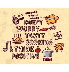 Cooking poster positive thing greeting and objects vector