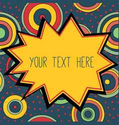 Frame with a place for your text psychedelic vector