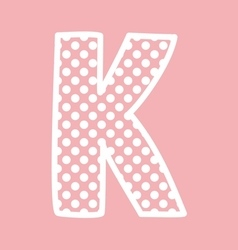 K alphabet letter with white polka dots on pink vector