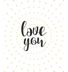 love you calligraphic phrase Quote calligraphy vector image vector image