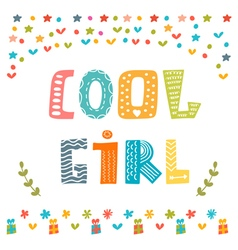 Cool girl card Cute greeting card vector image vector image