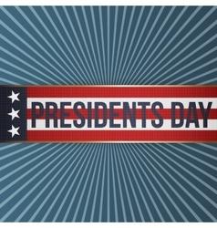 Presidents day realistic patriotic label vector