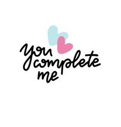 You complete me inspirational love card with vector