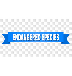 Blue ribbon with endangered species text vector