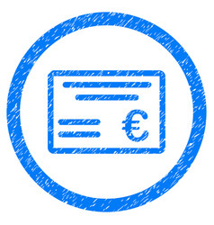 Euro cheque rounded icon rubber stamp vector