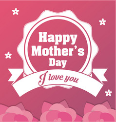 happy mothers day card - i love you ornament vector image vector image