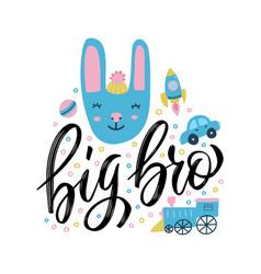 big bro - funny nursery poster with cute rabbit vector image