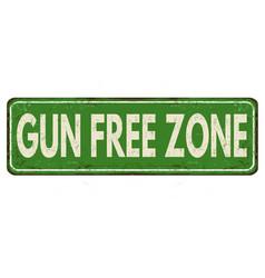 gun free zone vintage rusty metal sign vector image