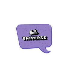 quote of hello universe with decoration vector image