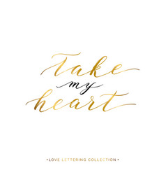 Take my heart gold text isolated vector