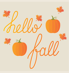 hello fall card lettering and pumpkins vector image