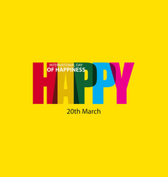 Happy international day happiness template vector