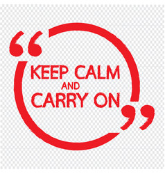 Keep calm and carry on lettering design vector