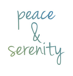 Peace and serenity motivational typography vector